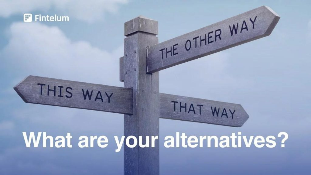 What are your Alternatives?